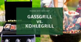 Gasgrill oder Kohlegrill