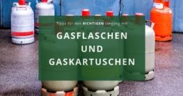 Richtiger Umgang mit Gasflasche und Gaskartusche